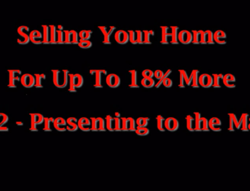 Selling Your Home For Up To 18% More Part 2 Presenting to the Market
